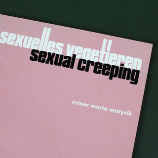 <strong>Artist Publication</strong><br/> <em>sexuelles vegetieren | sexual creeping</em> <br/> by Reiner M. Matysik